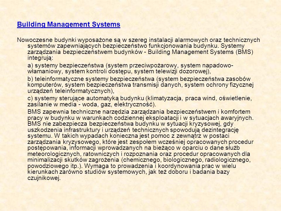 Building Management Systems Nowoczesne budynki wyposażone są w szereg instalacji alarmowych oraz technicznych systemów zapewniających bezpieczeństwo f