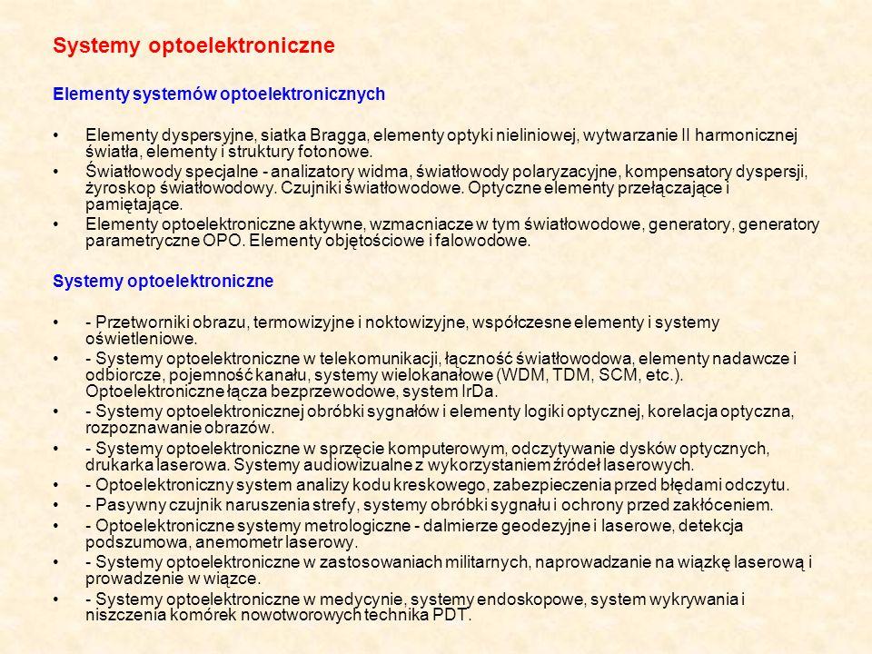 Systemy optoelektroniczne Elementy systemów optoelektronicznych Elementy dyspersyjne, siatka Bragga, elementy optyki nieliniowej, wytwarzanie II harmo