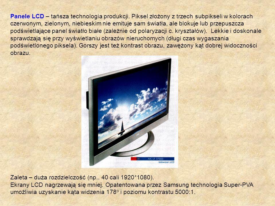 Panele LCD – tańsza technologia produkcji. Piksel złożony z trzech subpikseli w kolorach czerwonym, zielonym, niebieskim nie emituje sam światła, ale