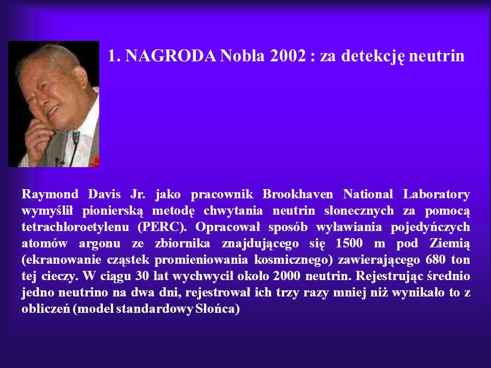 Raymond Davis Jr. jako pracownik Brookhaven National Laboratory wymyślił pionierską metodę chwytania neutrin słonecznych za pomocą tetrachloroetylenu