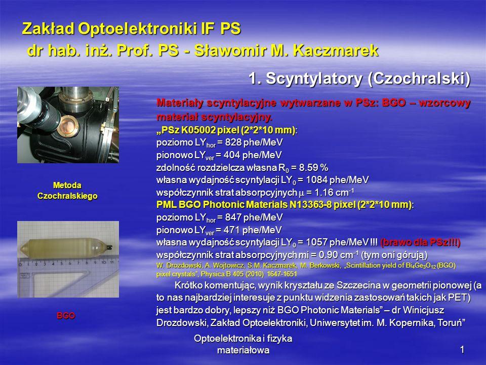 Optoelektronika i fizyka materiałowa2 Przetwornik na drugą harmoniczną lasera Nd:YVO 4 (1.06 m) o sprawności >30% i o wymiarach: 3*3*18 mm wykonany z nieliniowego monokryształu Li 2 B 4 O 7 Nieliniowy monokryształ Sr x Ba 1-x Nb 2 O 6 : Cr – materiał fotorefrakcyjny, relaksor: zapis holograficzny, piezotechnika, optyka nieliniowa (mieszanie fal), solitony Langesity: LGT, LGT:Yb, Ho, LGT:Co Czteroboran litu: LBO, LBO:Co, LBO:Mn 2.