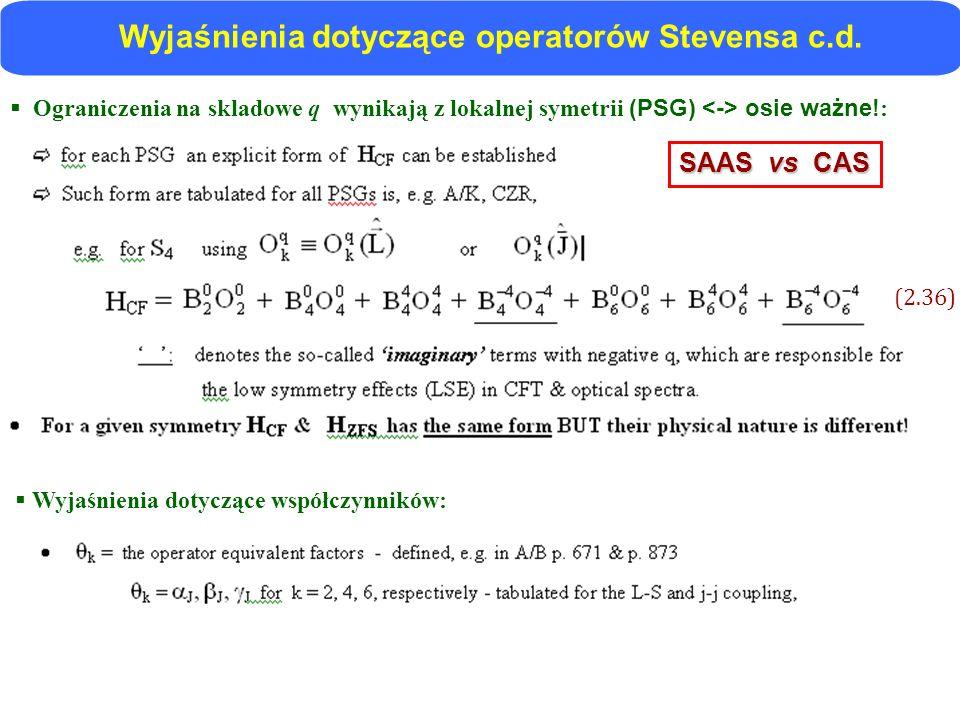 Wyjaśnienia dotyczące operatorów Stevensa c.d. Ograniczenia na skladowe q wynikają z lokalnej symetrii (PSG) osie ważne! : Wyjaśnienia dotyczące współ