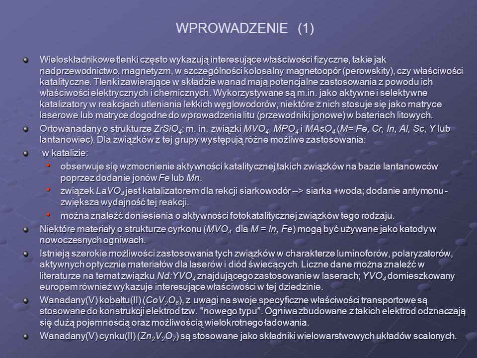 Znacznie skromniejsze piśmiennictwo dotyczy układów trójskładnikowych: Cr 2 O 3 -V 2 O 5 -MO, gdzie M=Zn, Ni, Mg.