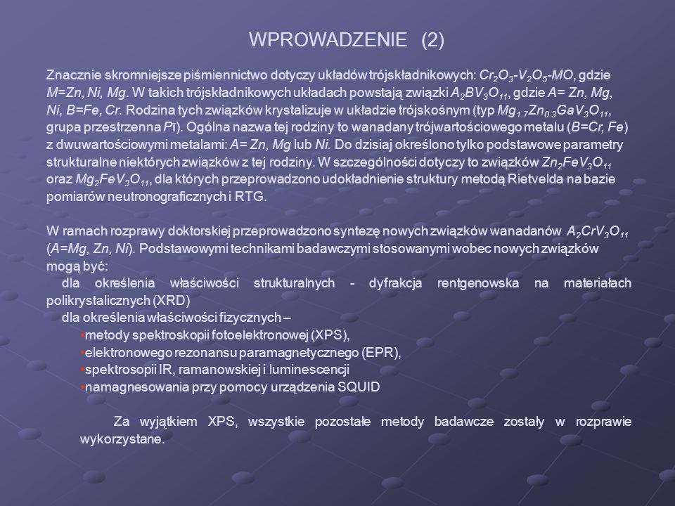 Znacznie skromniejsze piśmiennictwo dotyczy układów trójskładnikowych: Cr 2 O 3 -V 2 O 5 -MO, gdzie M=Zn, Ni, Mg. W takich trójskładnikowych układach