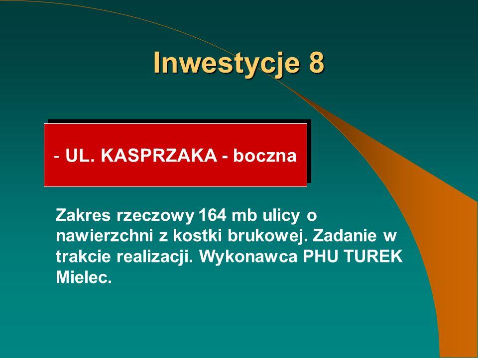 Inwestycje 8 - UL. KASPRZAKA - boczna Zakres rzeczowy 164 mb ulicy o nawierzchni z kostki brukowej.