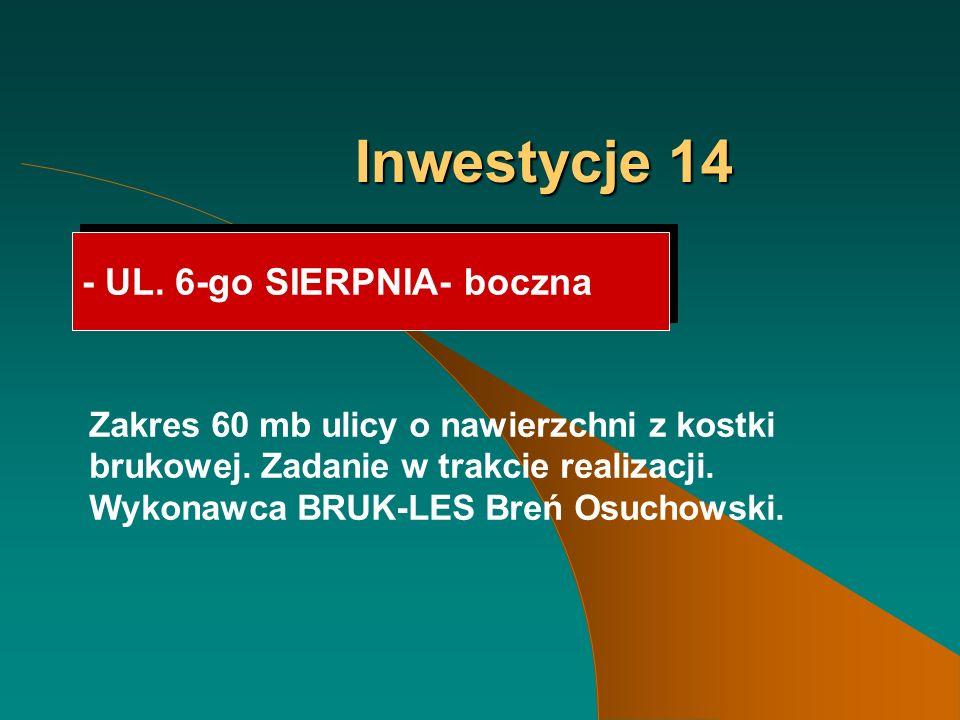 Inwestycje 14 - UL. 6-go SIERPNIA- boczna Zakres 60 mb ulicy o nawierzchni z kostki brukowej.