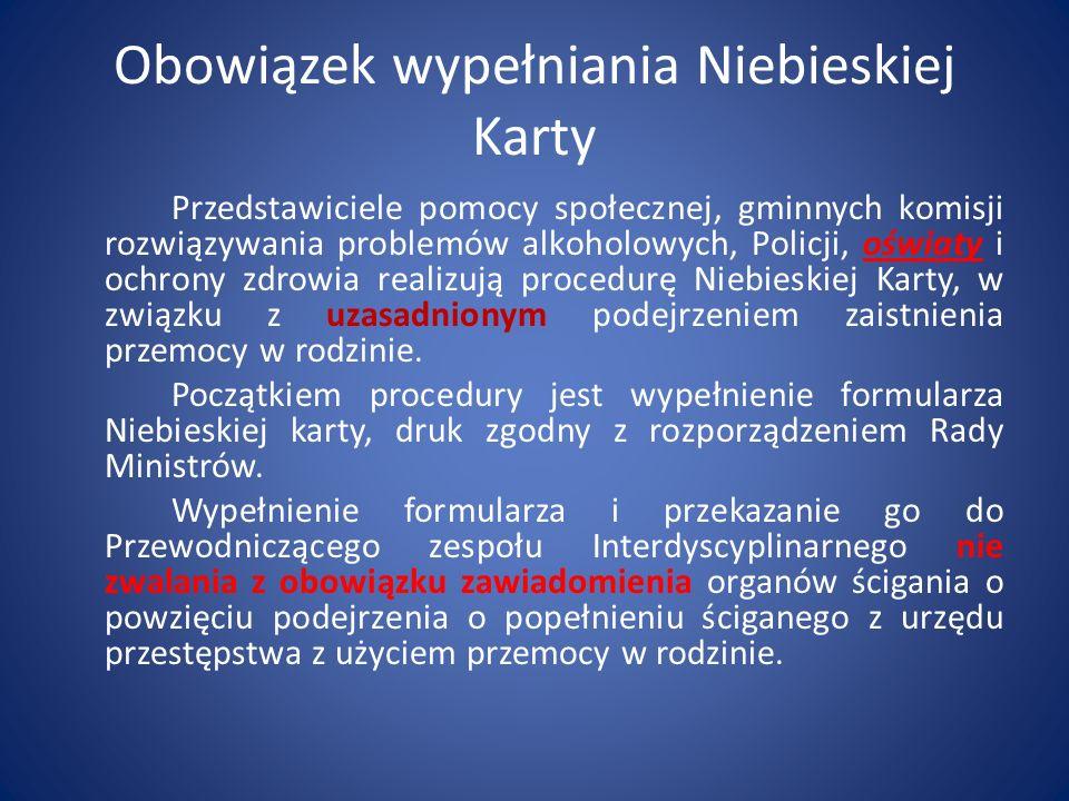 Obowiązek wypełniania Niebieskiej Karty Przedstawiciele pomocy społecznej, gminnych komisji rozwiązywania problemów alkoholowych, Policji, oświaty i o