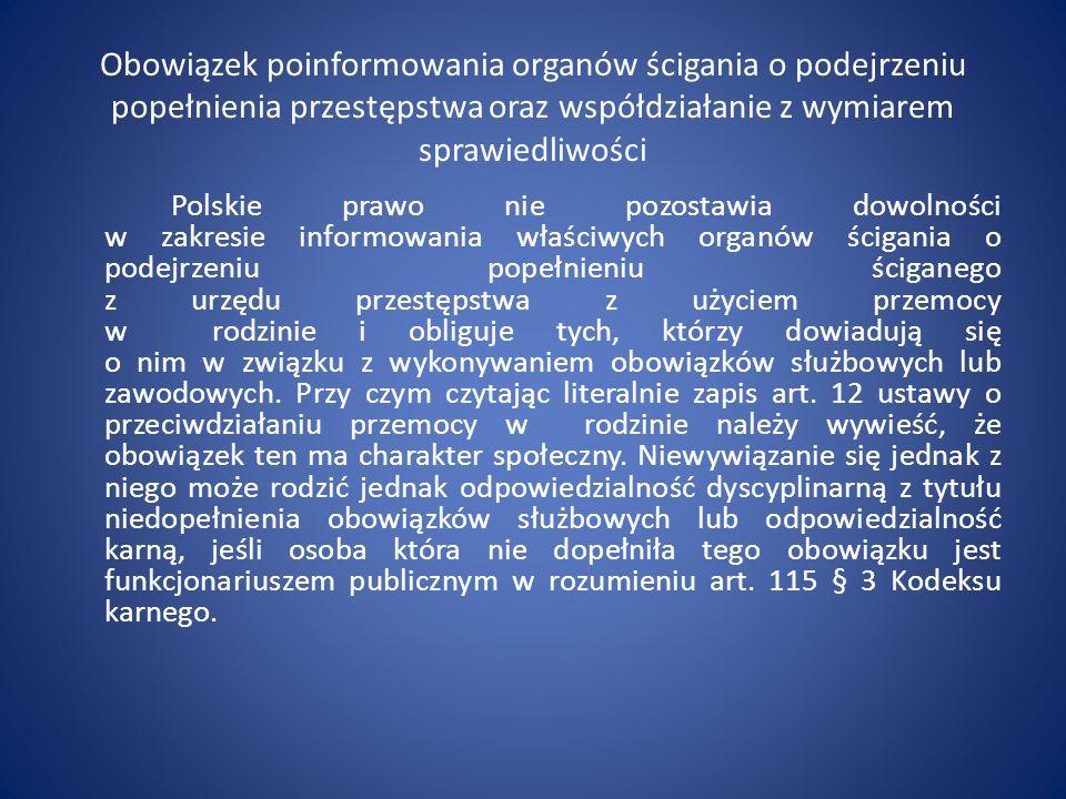 Obowiązek poinformowania organów ścigania o podejrzeniu popełnienia przestępstwa oraz współdziałanie z wymiarem sprawiedliwości Polskie prawo nie pozo