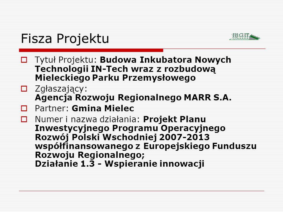 Cel główny projektu: Celem głównym projektu jest budowa Inkubatora Nowych Technologii oraz rozbudowa Mieleckiego Parku Przemysłowego dla wsparcia i wzmocnienia konkurencyjności i innowacyjności działalności przedsiębiorstw regionu a także ułatwienia powstania nowych innowacyjnych firm i przedsięwzięć.