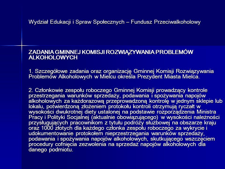 Wydział Edukacji i Spraw Społecznych – Fundusz Przeciwalkoholowy ZADANIA GMINNEJ KOMISJI ROZWIĄZYWANIA PROBLEMÓW ALKOHOLOWYCH 1.