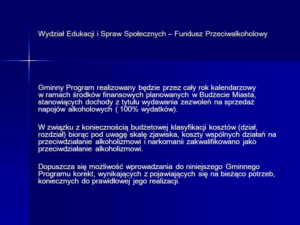 Wydział Edukacji i Spraw Społecznych – Fundusz Przeciwalkoholowy DIAGNOZA STANU PROBLEMÓW ALKOHOLOWYCH Tab.