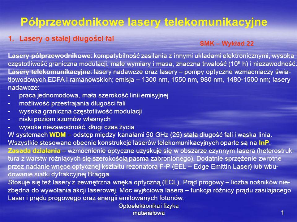 Optoelektronika i fizyka materiałowa 1 Półprzewodnikowe lasery telekomunikacyjne 1.