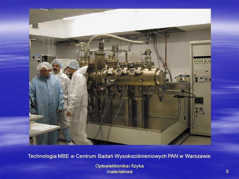 Optoelektronika i fizyka materiałowa5 Technologia MBE w Centrum Badań Wysokociśnieniowych PAN w Warszawie