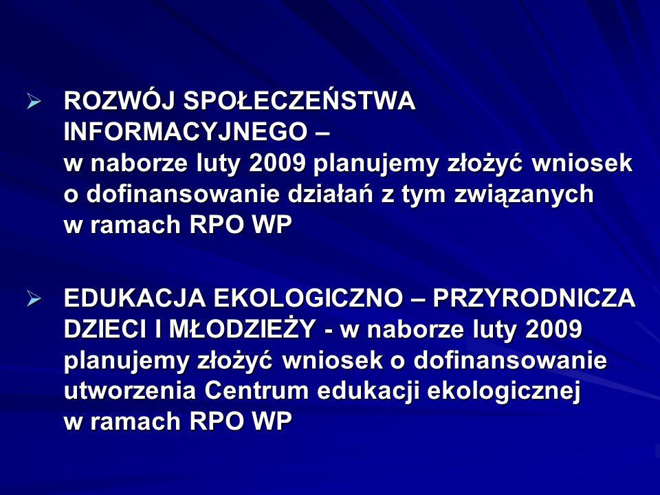 ROZWÓJ SPOŁECZEŃSTWA INFORMACYJNEGO – w naborze luty 2009 planujemy złożyć wniosek o dofinansowanie działań z tym związanych w ramach RPO WP ROZWÓJ SP