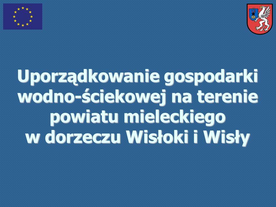 Uporządkowanie gospodarki wodno-ściekowej na terenie powiatu mieleckiego w dorzeczu Wisłoki i Wisły Zakres rzeczowy Projektu Gmina Wadowice Górne Budowa kanalizacji sanitarnej – 24,7 km.