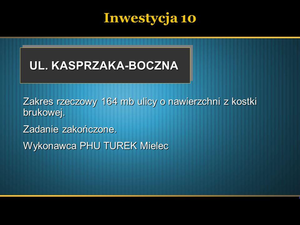 Inwestycja 10 UL. KASPRZAKA-BOCZNA Zakres rzeczowy 164 mb ulicy o nawierzchni z kostki brukowej. Zadanie zakończone. Wykonawca PHU TUREK Mielec