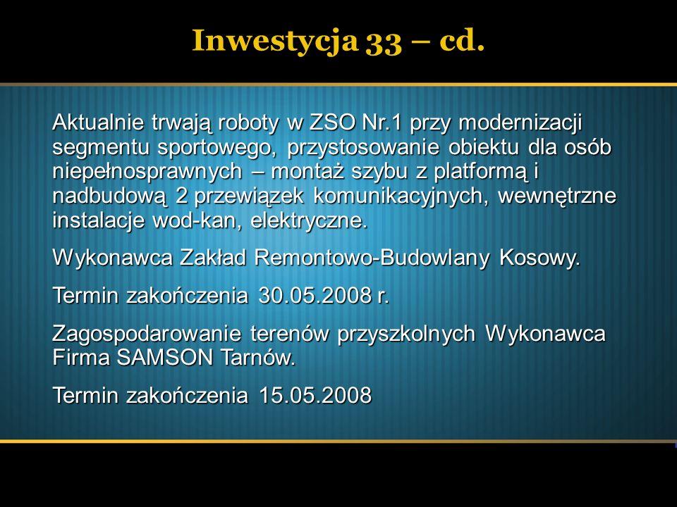 Inwestycja 33 – cd. Aktualnie trwają roboty w ZSO Nr.1 przy modernizacji segmentu sportowego, przystosowanie obiektu dla osób niepełnosprawnych – mont