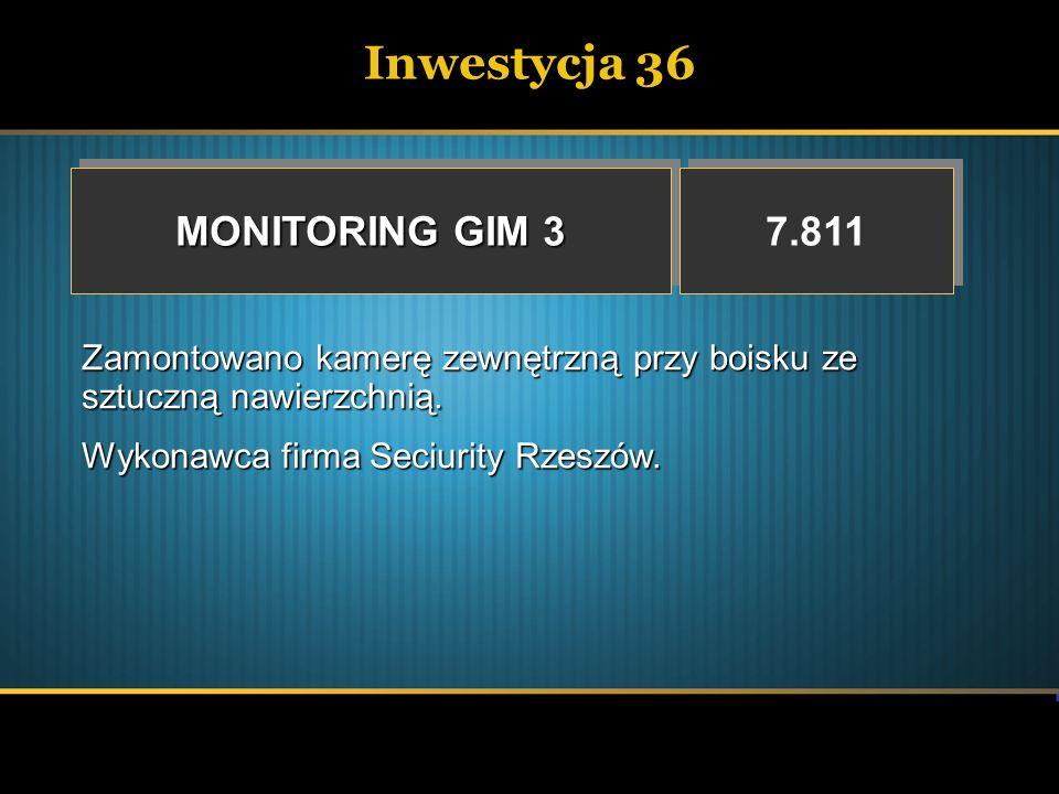 Inwestycja 36 MONITORING GIM 3 7.811 Zamontowano kamerę zewnętrzną przy boisku ze sztuczną nawierzchnią. Wykonawca firma Seciurity Rzeszów.