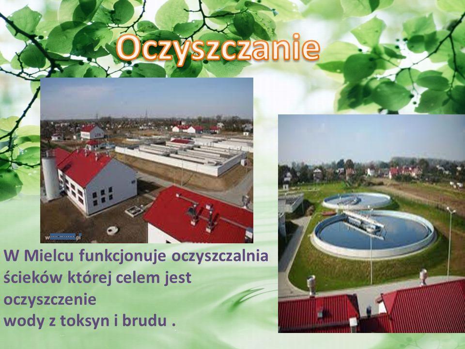 W Mielcu funkcjonuje oczyszczalnia ścieków której celem jest oczyszczenie wody z toksyn i brudu.