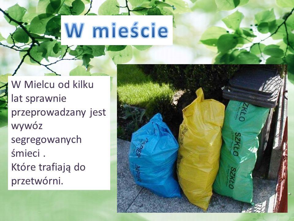 W Mielcu od kilku lat sprawnie przeprowadzany jest wywóz segregowanych śmieci.