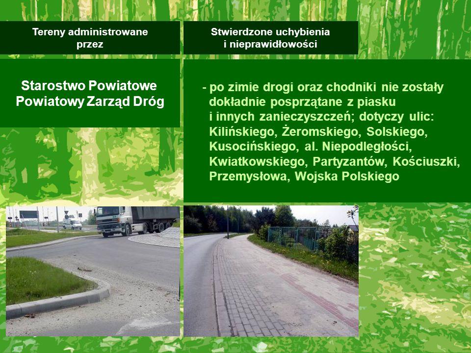 - po zimie drogi oraz chodniki nie zostały dokładnie posprzątane z piasku i innych zanieczyszczeń; dotyczy ulic: Kilińskiego, Żeromskiego, Solskiego,