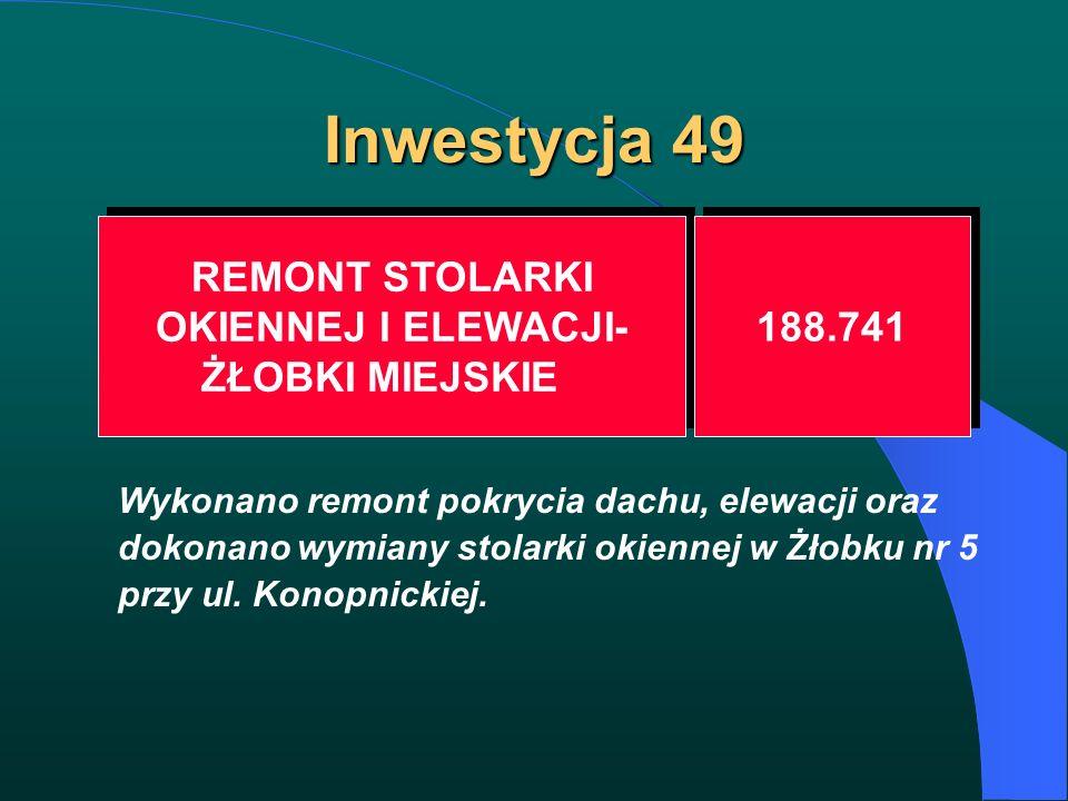 Inwestycja 49 REMONT STOLARKI OKIENNEJ I ELEWACJI- ŻŁOBKI MIEJSKIE REMONT STOLARKI OKIENNEJ I ELEWACJI- ŻŁOBKI MIEJSKIE 188.741 Wykonano remont pokryc