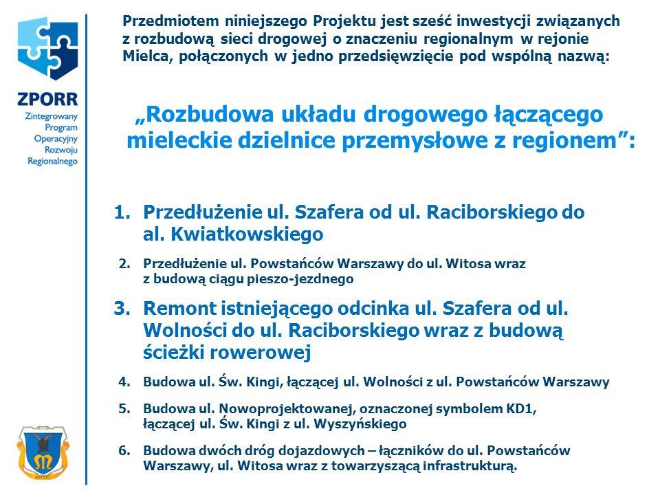 Przedmiotem niniejszego Projektu jest sześć inwestycji związanych z rozbudową sieci drogowej o znaczeniu regionalnym w rejonie Mielca, połączonych w jedno przedsięwzięcie pod wspólną nazwą: Rozbudowa układu drogowego łączącego mieleckie dzielnice przemysłowe z regionem: Przedłużenie ul.