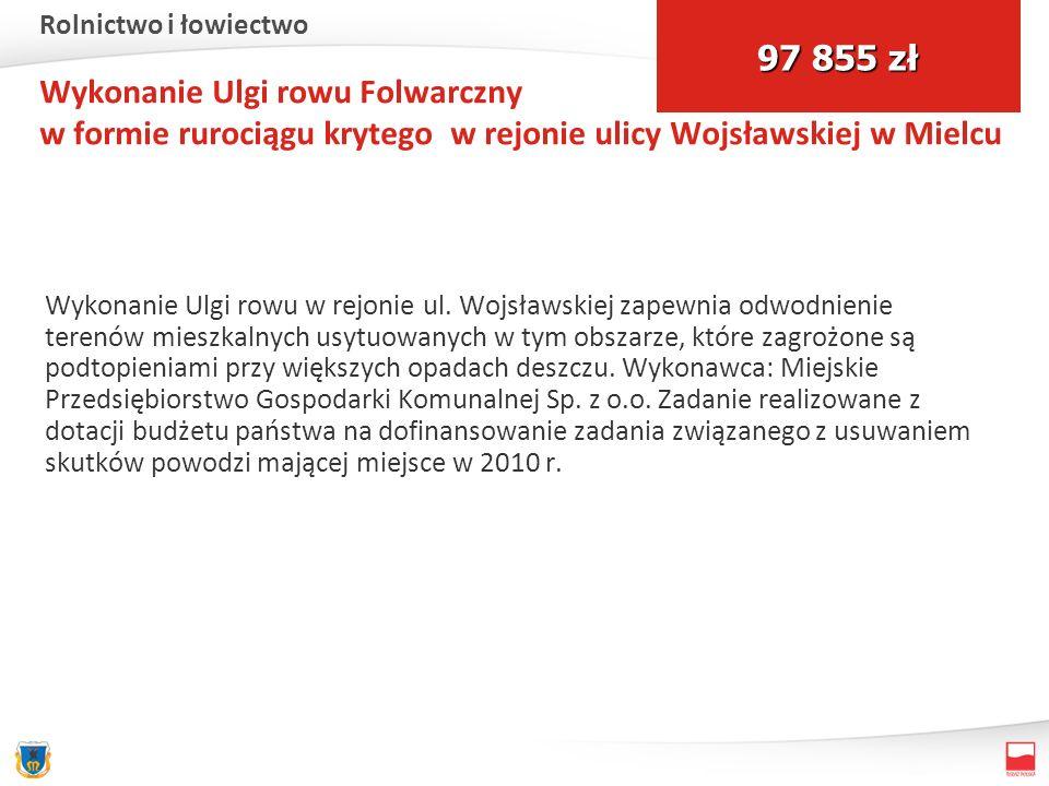 Wykonanie Ulgi rowu Folwarczny w formie rurociągu krytego w rejonie ulicy Wojsławskiej w Mielcu Wykonanie Ulgi rowu w rejonie ul. Wojsławskiej zapewni
