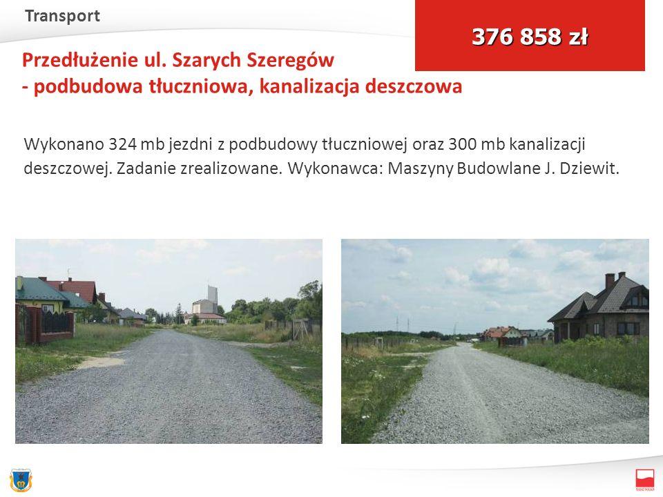 Przedłużenie ul. Szarych Szeregów - podbudowa tłuczniowa, kanalizacja deszczowa Wykonano 324 mb jezdni z podbudowy tłuczniowej oraz 300 mb kanalizacji