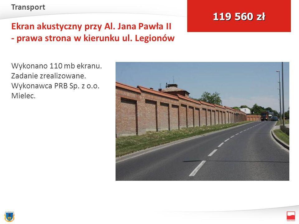 Ekran akustyczny przy Al. Jana Pawła II - prawa strona w kierunku ul. Legionów Wykonano 110 mb ekranu. Zadanie zrealizowane. Wykonawca PRB Sp. z o.o.