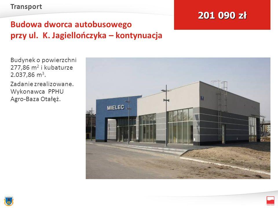 Budowa dworca autobusowego przy ul. K. Jagiellończyka – kontynuacja Budynek o powierzchni 277,86 m 2 i kubaturze 2.037,86 m 3. Zadanie zrealizowane. W