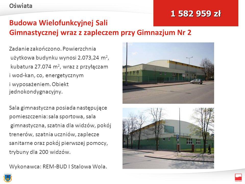 Budowa Wielofunkcyjnej Sali Gimnastycznej wraz z zapleczem przy Gimnazjum Nr 2 Zadanie zakończono. Powierzchnia użytkowa budynku wynosi 2.073,24 m 2,