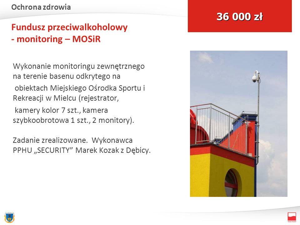 Fundusz przeciwalkoholowy - monitoring – MOSiR Wykonanie monitoringu zewnętrznego na terenie basenu odkrytego na obiektach Miejskiego Ośrodka Sportu i Rekreacji w Mielcu (rejestrator, kamery kolor 7 szt., kamera szybkoobrotowa 1 szt., 2 monitory).