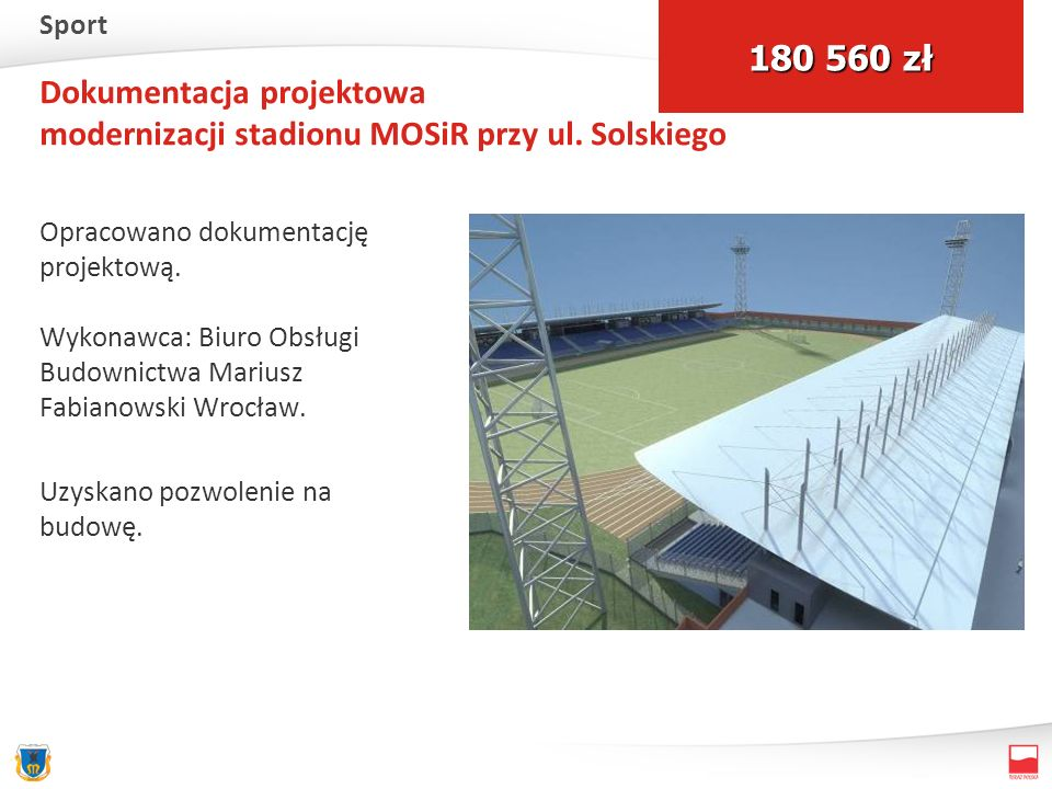 Dokumentacja projektowa modernizacji stadionu MOSiR przy ul. Solskiego Opracowano dokumentację projektową. Wykonawca: Biuro Obsługi Budownictwa Marius