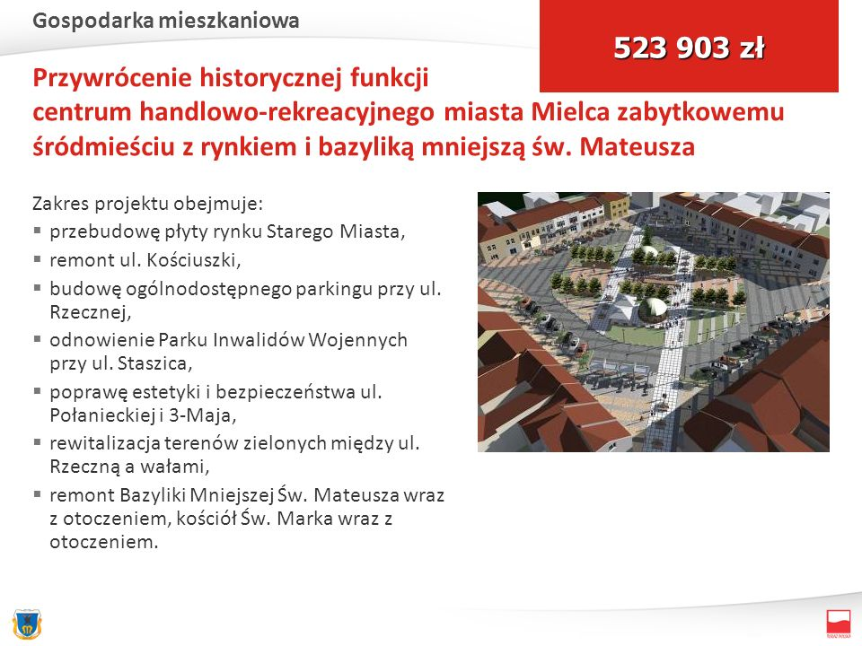 Przywrócenie historycznej funkcji centrum handlowo-rekreacyjnego miasta Mielca zabytkowemu śródmieściu z rynkiem i bazyliką mniejszą św. Mateusza Zakr