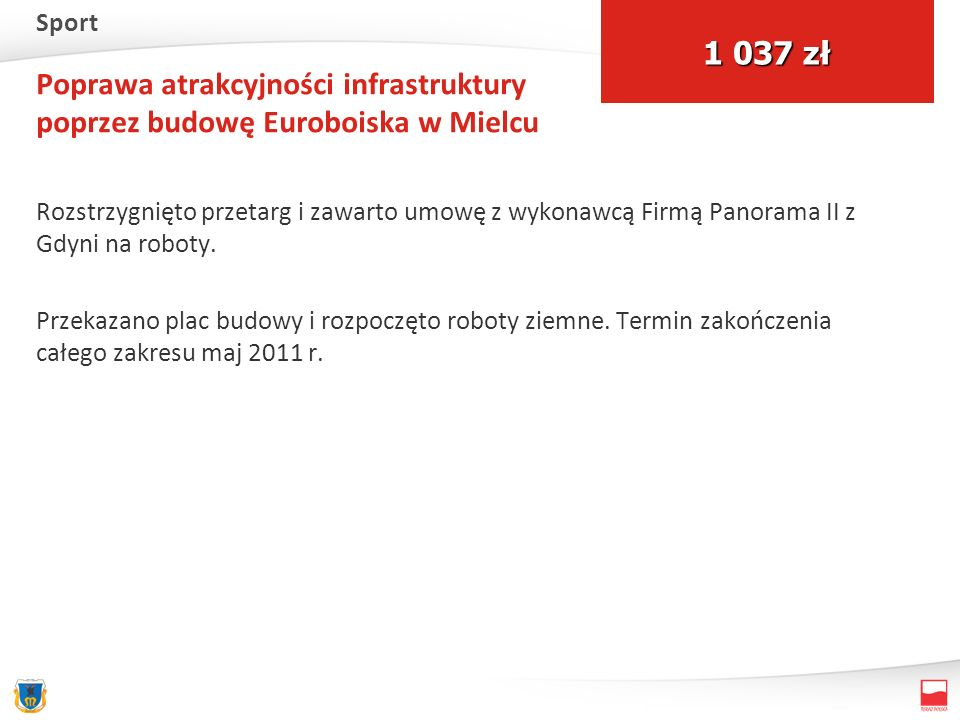 Poprawa atrakcyjności infrastruktury poprzez budowę Euroboiska w Mielcu Rozstrzygnięto przetarg i zawarto umowę z wykonawcą Firmą Panorama II z Gdyni na roboty.