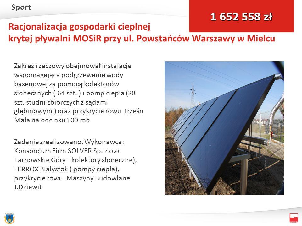 Racjonalizacja gospodarki cieplnej krytej pływalni MOSiR przy ul. Powstańców Warszawy w Mielcu Zakres rzeczowy obejmował instalację wspomagającą podgr