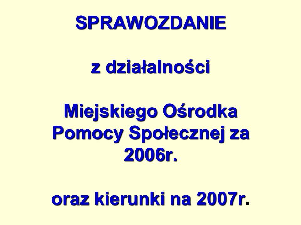 PRZEDZIAŁY DOCHODOWE RODZIN KORZYSTAJĄCYCH Z POMOCY w 2006r.
