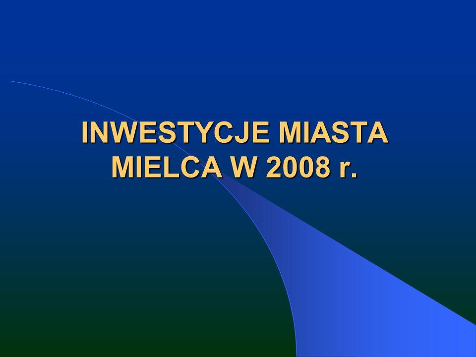 INWESTYCJE MIASTA MIELCA W 2008 r.
