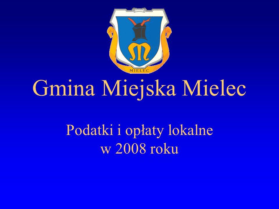 Gmina Miejska Mielec Podatki i opłaty lokalne w 2008 roku