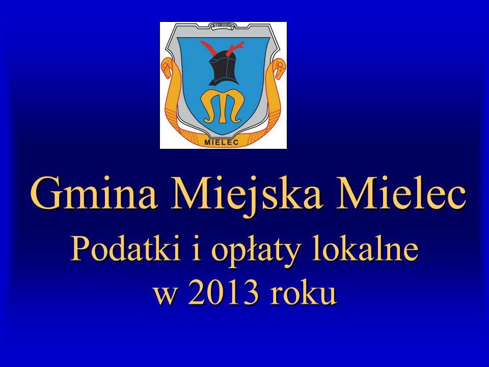 Gmina Miejska Mielec Podatki i opłaty lokalne w 2013 roku