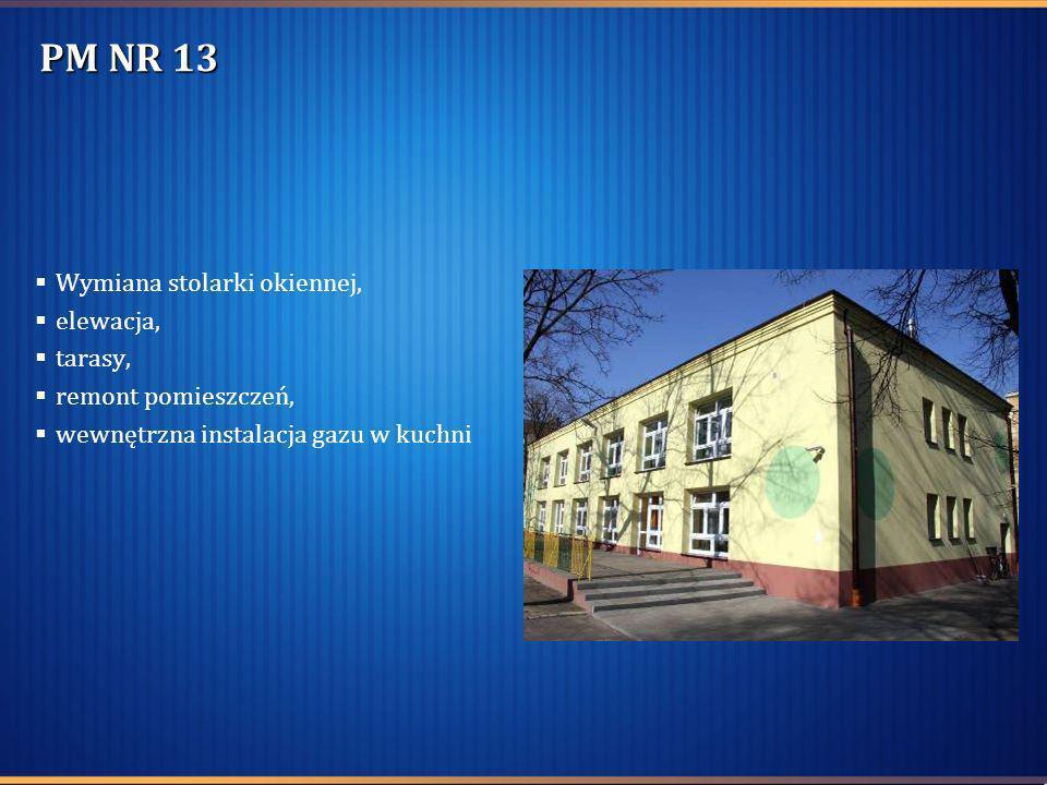 PM NR 13 Wymiana stolarki okiennej, elewacja, tarasy, remont pomieszczeń, wewnętrzna instalacja gazu w kuchni