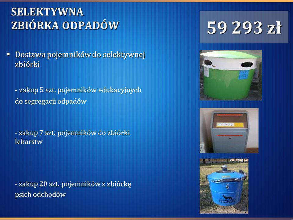 SELEKTYWNA ZBIÓRKA ODPADÓW Dostawa pojemników do selektywnej zbiórki Dostawa pojemników do selektywnej zbiórki - zakup 5 szt. pojemników edukacyjnych