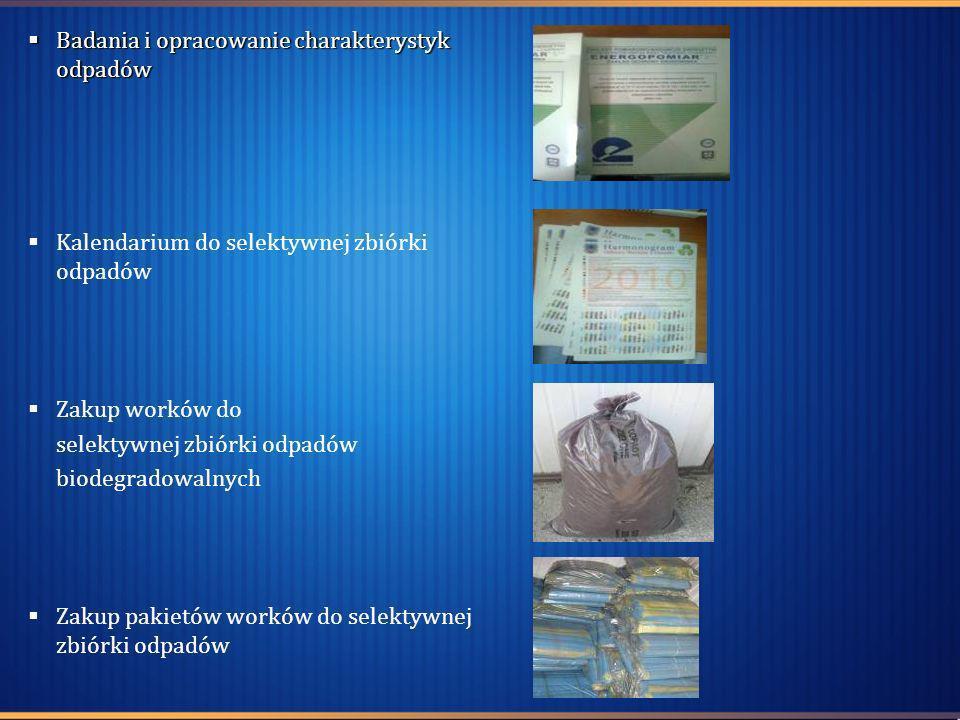 Badania i opracowanie charakterystyk odpadów Badania i opracowanie charakterystyk odpadów Kalendarium do selektywnej zbiórki odpadów Zakup worków do s