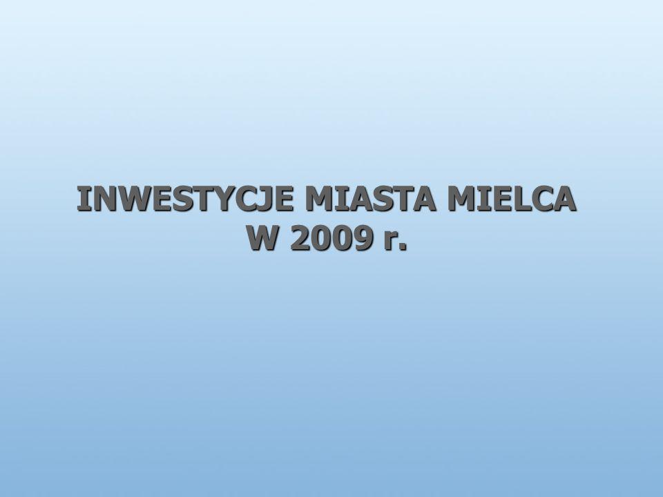 INWESTYCJE MIASTA MIELCA W 2009 r.