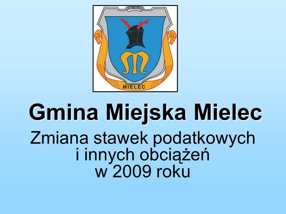 Gmina Miejska Mielec Zmiana stawek podatkowych i innych obciążeń w 2009 roku