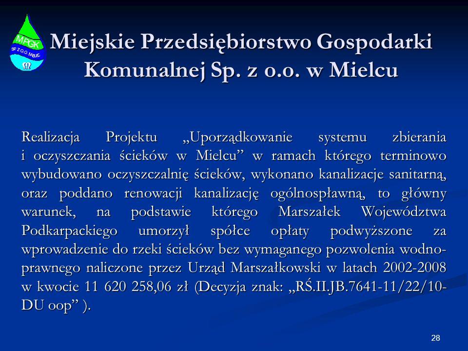 Miejskie Przedsiębiorstwo Gospodarki Komunalnej Sp. z o.o. w Mielcu Realizacja Projektu Uporządkowanie systemu zbierania i oczyszczania ścieków w Miel