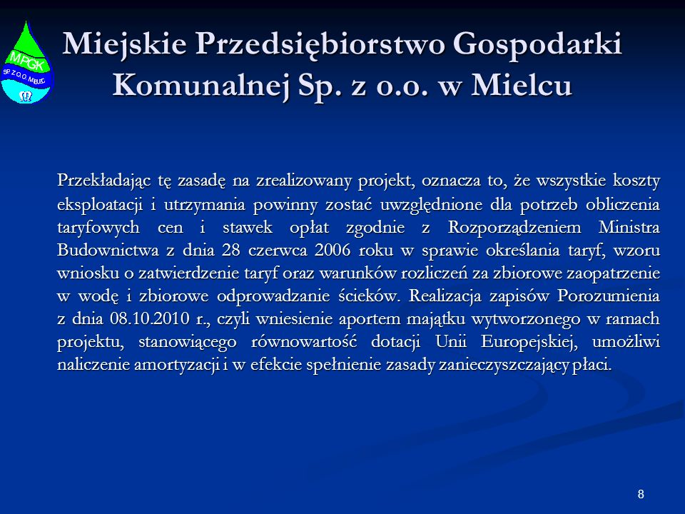8 Miejskie Przedsiębiorstwo Gospodarki Komunalnej Sp. z o.o. w Mielcu Przekładając tę zasadę na zrealizowany projekt, oznacza to, że wszystkie koszty