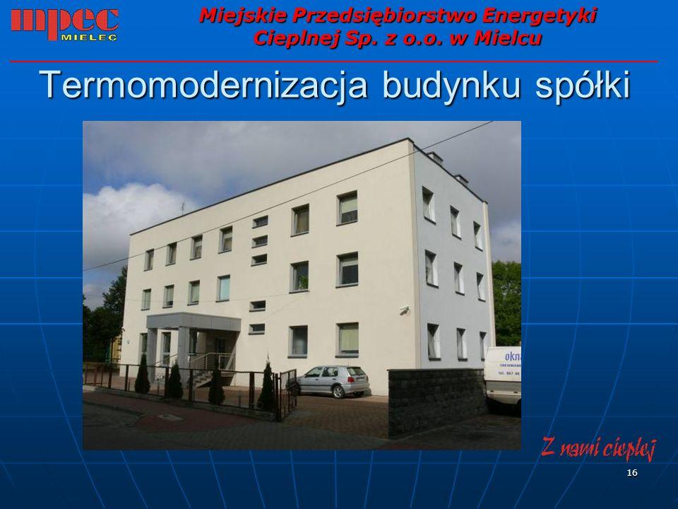16 Termomodernizacja budynku spółki Miejskie Przedsiębiorstwo Energetyki Cieplnej Sp. z o.o. w Mielcu