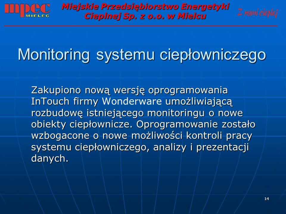 14 Monitoring systemu ciepłowniczego Zakupiono nową wersję oprogramowania InTouch firmy umożliwiającą rozbudowę istniejącego monitoringu o nowe obiekt